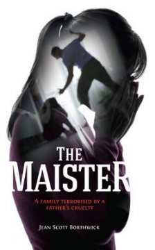 The Maister: A Family Terrorised by a Father's Cruelty image