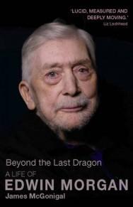 Beyond the Last Dragon: A Life of Edwin Morgan image