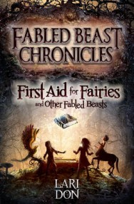 First Aid for Fairies and Other Fabled Beasts image
