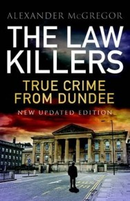 The law killers: True Crime from Dundee image