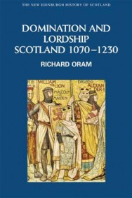 Domination and Lordship: Scotland, 1070-1230 image