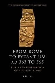 From Rome to Byzantium AD 363 to 565: The Transformation of Ancient Rome image