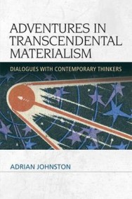 Adventures in Transcendental Materialism: Dialogues with Contemporary Thinkers image