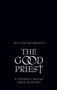 The Good Priest: A Father Vincent Ross Mystery image
