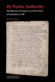 By Poetic Authority: The Rhetoric of Panegyric in Gaelic Poetry of Scotland to C.1700 image