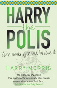 Harry the Polis: Ye're Never Gonnae Believe it image
