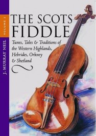 The Scots Fiddle: v. 3: Tunes, Tales and Traditions of the Western Highlands, Hebrides, Orkney and Shetland image