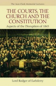 Courts, the Church and the Constitution: Aspects of the Disruption of 1843 image