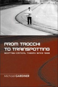 From Trocchi to Trainspotting: Scottish Critical Theory Since 1960 image