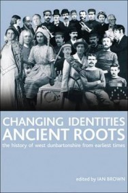 Changing Identities, Ancient Roots: The History of West Dunbartonshire from Earliest Times image