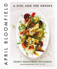 A Girl and Her Greens: Hearty Meals from the Garden image