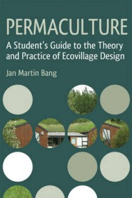 Permaculture: A Student's Guide to the Theory and Practice of Ecovillage Design image