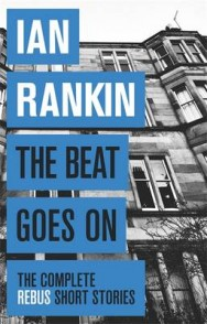 The Beat Goes on: the Complete Rebus Stories image