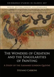 The 'Wonders of Creation': A Study of the Ilkhanid 'London Qazwini' image