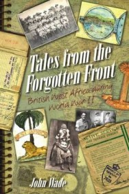 Tales from the Forgotten Front: British West Africa During W W II image