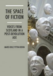 The Space of Fiction: Voices from Scotland in a Post-Devolution Age image