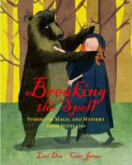 Breaking the Spell: Stories of Magic and Mystery from Scotland image