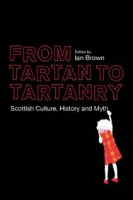 From Tartan to Tartanry: Scottish Culture, History and Myth image