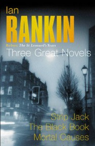 "Ian Rankin: Three Great Novels: Rebus: The St Leonard's Years/Strip Jack, The Black Book, Mortal Causes: ""Strip Jack"", ""The Black Book"", ""Mortal Causes"" image"