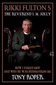 Rikki Fulton's Reverend I.M.Jolly: Bk.1: How I Found God, and Why He Was Hiding from Me image