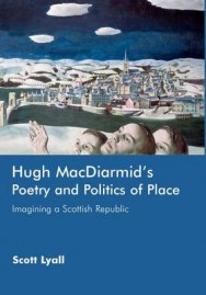 Hugh MacDiarmid's Poetry and Politics of Place: Imagining a Scottish Republic image