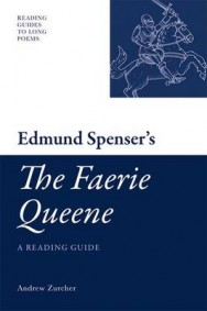 "Edmund Spenser's ""The Faerie Queene"": A Reading Guide image"