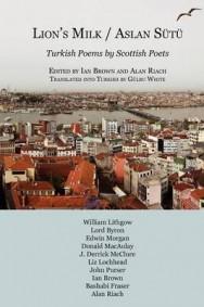 Aslan Sutu / Lion's Milk: Turkish Poems by Scottish Poets image