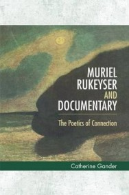 Muriel Rukeyser and Documentary: The Poetics of Connection image