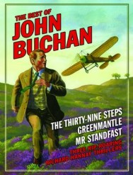 "The Best of John Buchan: 3 Rip-roaring John Hannay Thrillers: ""The Thirty Nine Steps"" , ""Greenmantle"" , ""Mr Standfast"" image"