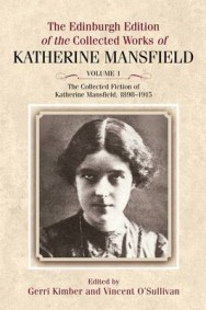 The Edinburgh Edition of the Collected Fiction of Katherine Mansfield: v. 1: Fiction 1898-1915 image