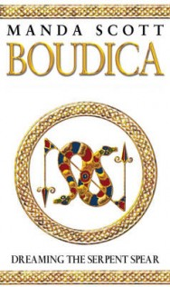 Boudica: Dreaming the Serpent Spear: A Novel of Roman Britain image