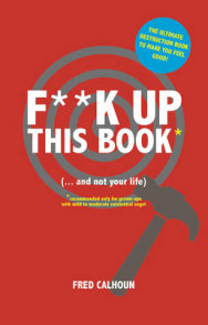 F**k Up This Book: (... And Not Your Life) image