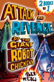 The Attack and Revenge of the Giant Robot Chickens: 2 Books in 1 image