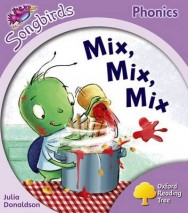 Oxford Reading Tree: Level 1+: More Songbirds Phonics: Mix, Mix, Mix image