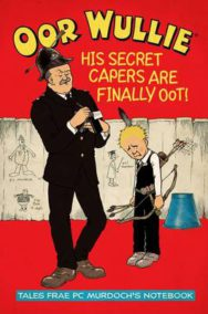 Oor Wullie's Secret Capers: Tales from PC Murdoch's Notebook image