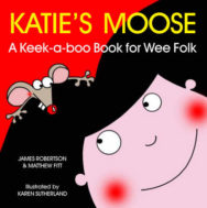 Katie's Moose: A Keek-a-boo Book for Wee Folk image