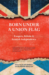 Born Under a Union Flag: Rangers, Britain and Scottish Independence image