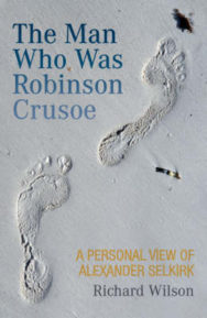 The Man Who Was Robinson Crusoe: A Personal View of Alexander Selkirk image