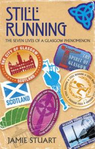 Still Running: The Seven Lives of a Glasgow Phenomenon image