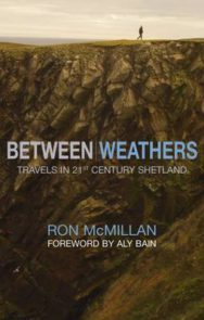 Between Weathers: Travels in 21st Century Shetland image