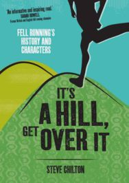It's a Hill, Get Over it: Fell Running's History and Characters image
