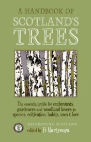 A Handbook of Scotland's Trees: The Essential Guide for Enthusiasts, Gardeners and Woodland Lovers to Species, Cultivation, Habits, Uses & Lore image