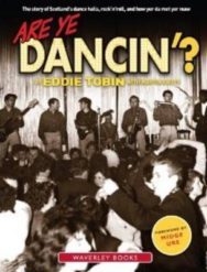 Are Ye Dancin'?: The Story of Scotland's Dance Halls - And How Yer Dad Met Yer Ma! image