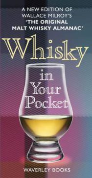 Whisky in Your Pocket: A New Edition of Wallace Milroy's the Original Malt Whisky Almanac image