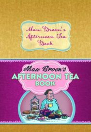 MawBroon's Afternoon Tea Book: Commonwealth and Empire Edition of the Nation's Favourite Scottish Afternoon Tea Recipes image
