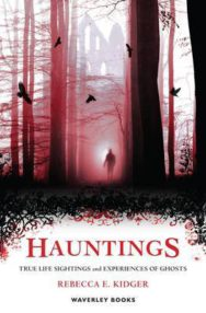 Hauntings: True Life Sightings and Experiences of Ghosts image