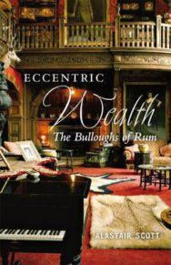 Eccentric Wealth: The Bulloughs of Rum image