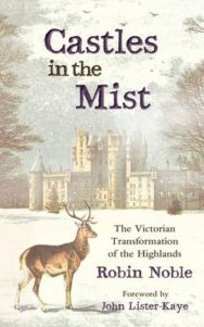 Castles in the Mist: The Victorian Transformation of the Highlands image