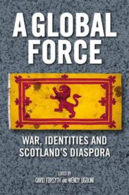 A Global Force: War, Identities and Scotland's Diaspora image
