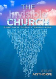 The Invisible Church: Learning from the Experiences of Churchless Christians image
